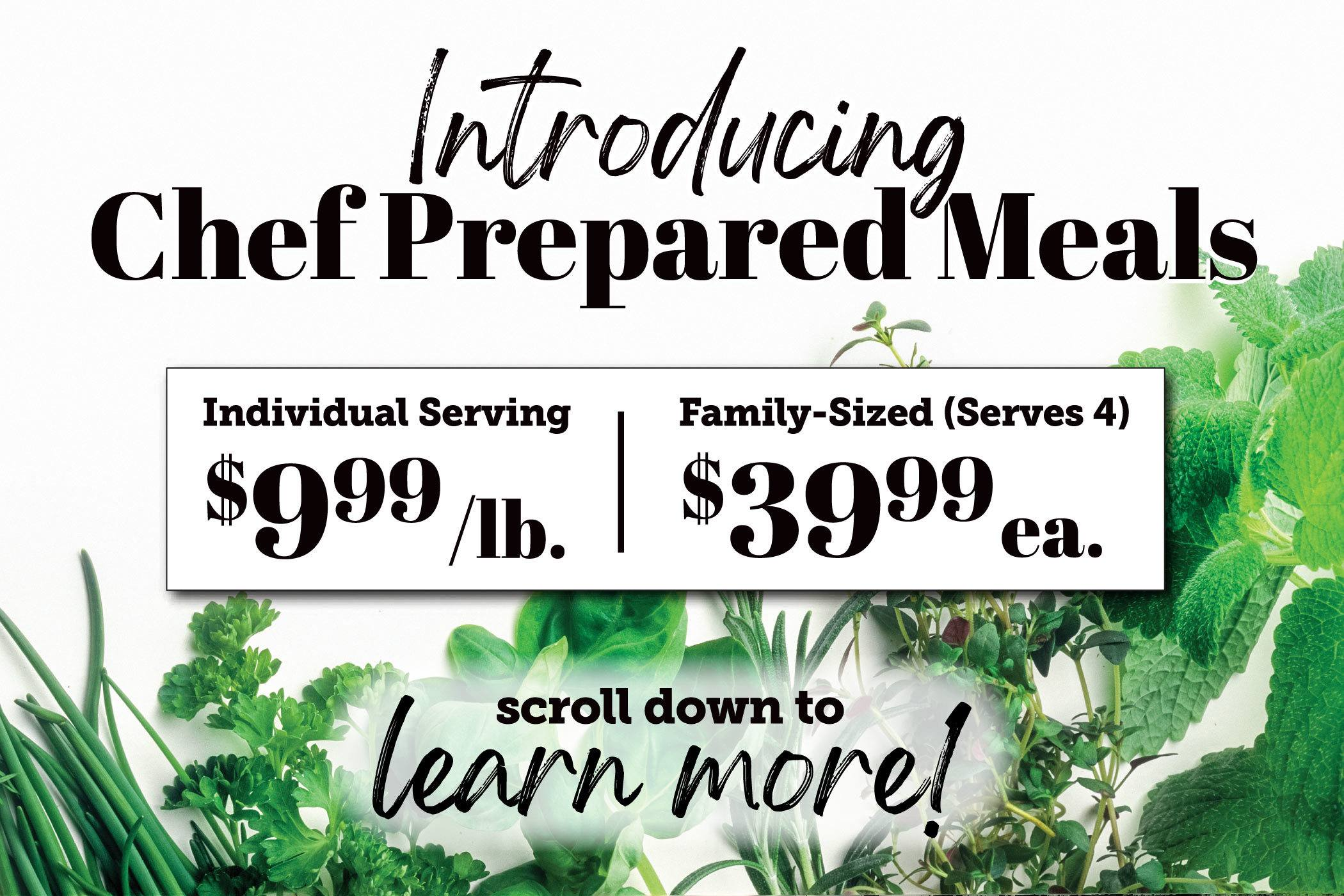 Introducing Oliver's Market Chef Prepared Meals. Individual Servings $9.99 per pound. Family Sized Serving for 4 $39.99 each. Scroll down to learn more.